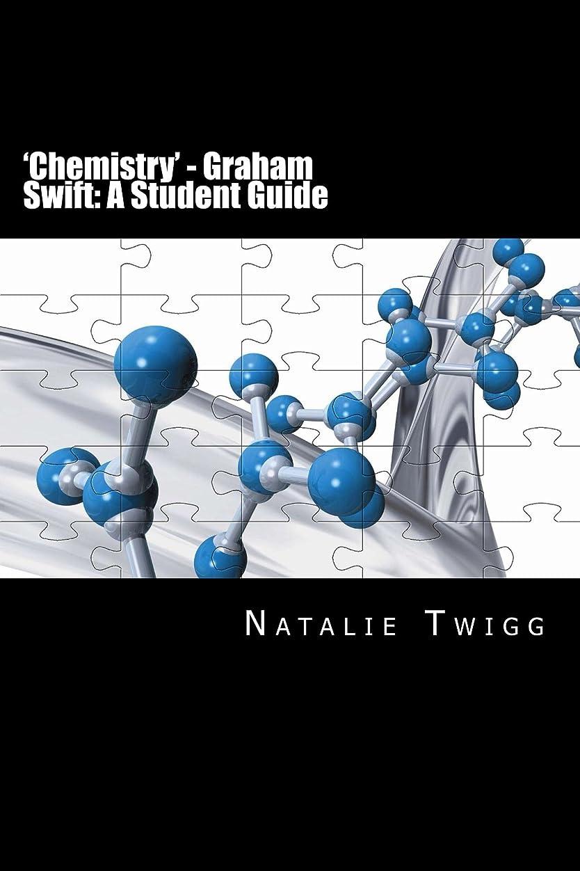 サーフィン愛撫おじいちゃん'Chemistry' - Graham Swift: A Student Guide (English Edition)