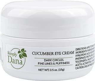Simply Dana Cucumber Eye Cream Reduce Dark Circles, Fine Lines & Puffiness 0.5 oz (15g)