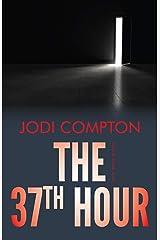 The 37th Hour: A Sarah Pribek novel Kindle Edition