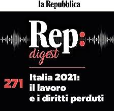 Italia 2021: il lavoro e i diritti perduti: Rep digest 271