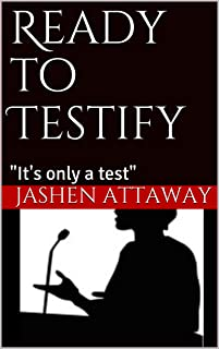 """Ready to Testify (Part 1): """"It's only a test"""""""