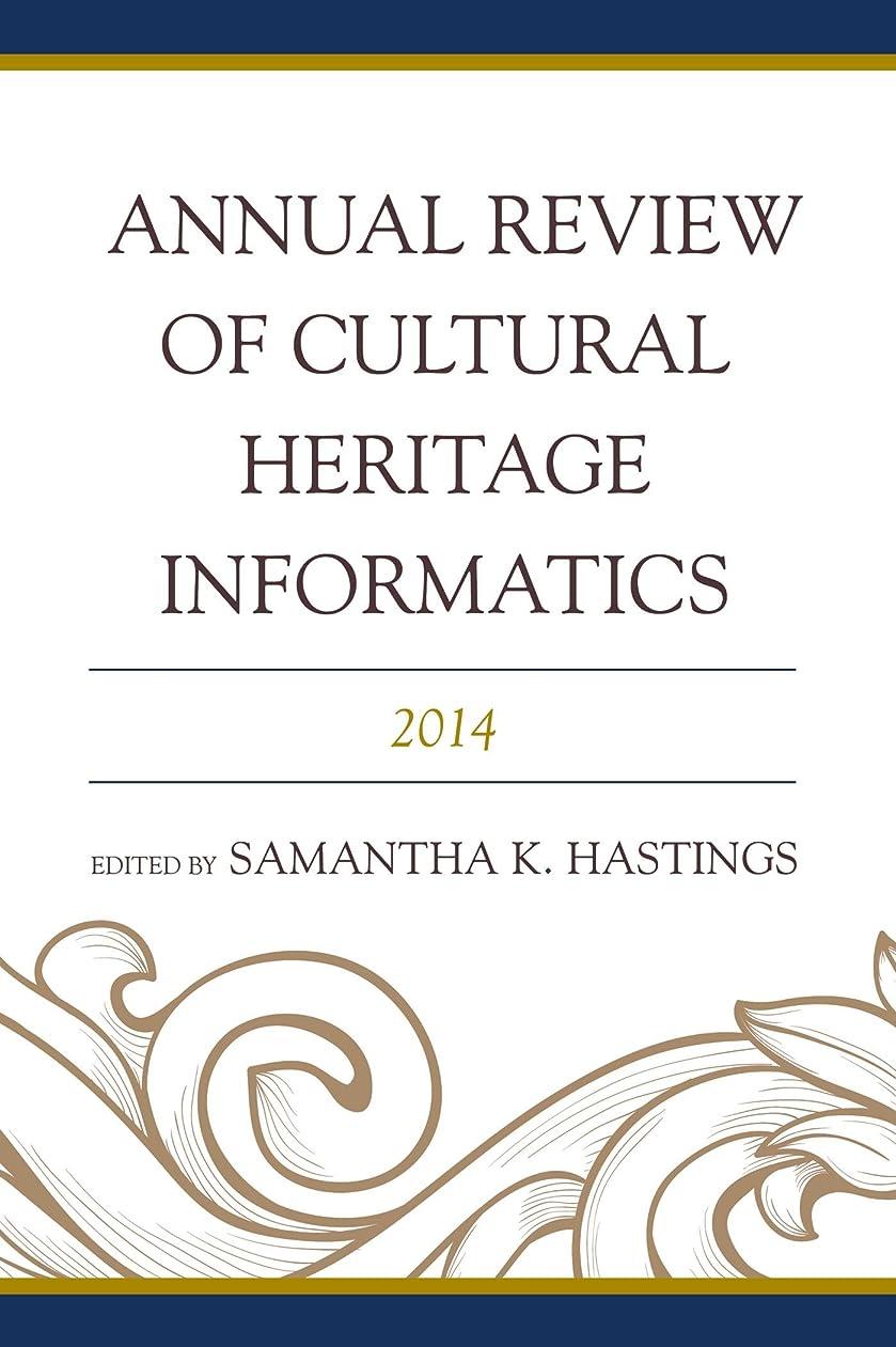 在庫コメンテーター会計Annual Review of Cultural Heritage Informatics: 2014 (English Edition)