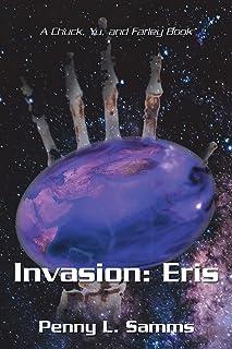 Invasion: Eris: A Chuck, Yu, and Farley Book