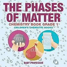 The Phases of Matter - Chemistry Book Grade 1 | Children's Chemistry Books