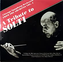 A Tribute to Solti: Chicago Symphony Orchestra, From the Archives, Vol. 4