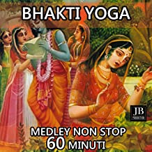 Bhakti Yoga Medley: Sahasrara / Karma / Nerve Net / Big Balls / Seven Colours / Union / Kamakala / Bodhi / Cosmic Energy / Absolutely Freedom / Illumination / Purple / Crown / Shadows