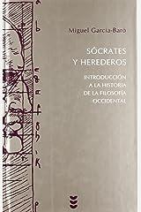 Socrates y herederos/ Socrates and his Heirs: Introduccion a La Historia De La Filosofia/ an Introduction to the History of Philosophy Relié