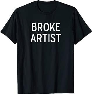 Funny, Broke Artist, Joke Sarcastic Family T-Shirt