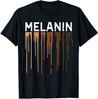 Drippin Melanin Shirts for Women Pride - Gifts Black History T-Shirt