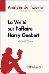 La Vérité sur l'affaire Harry Quebert (Analyse de l'oeuvre): Comprendre la littérature avec lePetitLittéraire.fr (Fiche de lecture) (French Edition) eBook Kindle