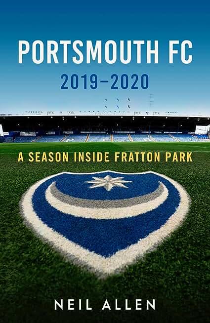 Portsmouth FC: 2019–2020: A Season Inside Fratton Park (English Edition)