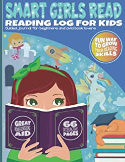 Smart Girls Read Reading Log for Kids: – Full Color guided journal for beginners and avid book lovers - fun way to grow an...