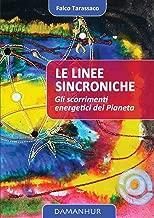 Le Linee Sincroniche: Gli Scorrimenti Energetici del Pianeta
