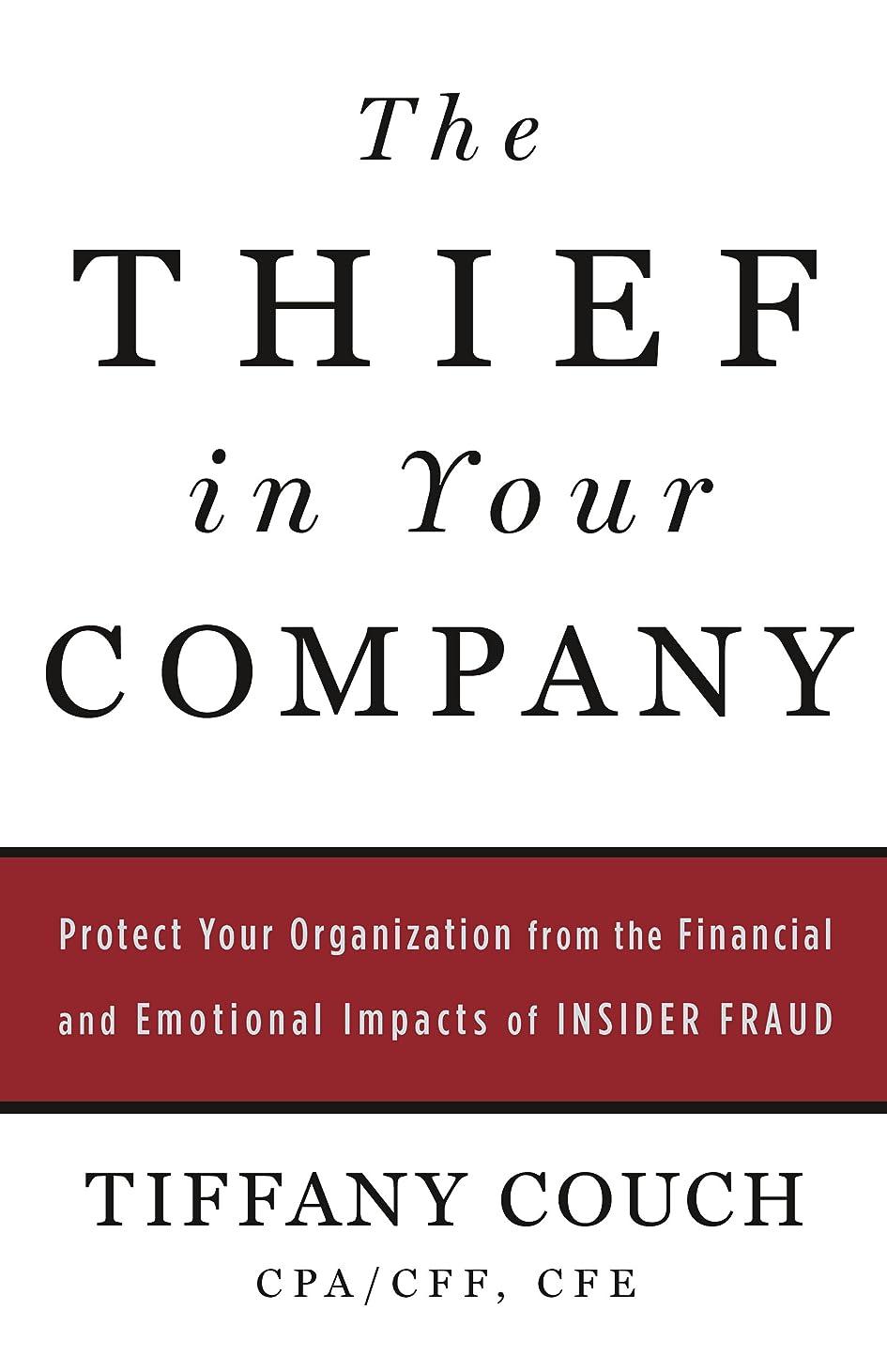 生洗剤クリーナーThe Thief in Your Company: Protect Your Organization from the Financial and Emotional Impacts of Insider Fraud (English Edition)