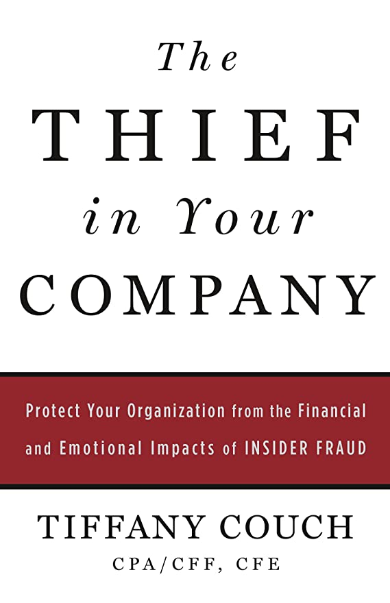 ネイティブ謎カテゴリーThe Thief in Your Company: Protect Your Organization from the Financial and Emotional Impacts of Insider Fraud (English Edition)