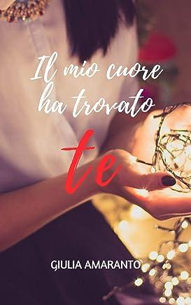 Il mio cuore ha trovato te: una favola romantica per Natale