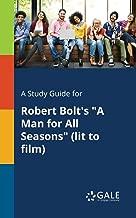 A Study Guide for Robert Bolt's