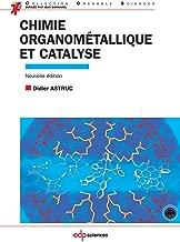 Chimie organométallique et catalyse - avec exercices corrigés (Grenoble Sciences) (French Edition)