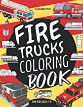 Fire Trucks Coloring Book For Kids Ages 4-8: Fire Engine,Rescue Vehicles for Children,Toddlers,Boys And Girls (Gifts for L...
