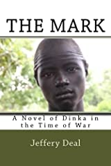 The Mark: A Novel of Dinka in the Time of War Kindle Edition