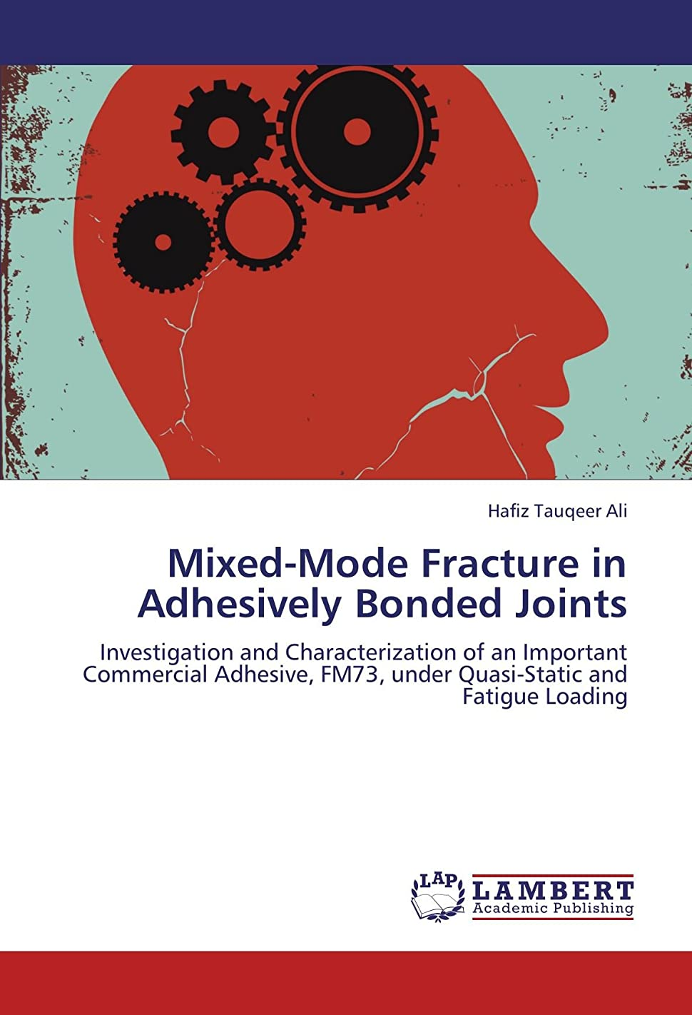不満アンペア何でもMixed-Mode Fracture in Adhesively Bonded Joints