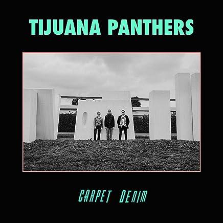 Tijuana Panthers - Carpet Denim (2019) LEAK ALBUM