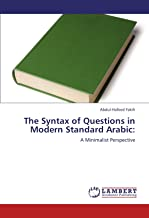 The Syntax of Questions in Modern Standard Arabic:: A Minimalist Perspective