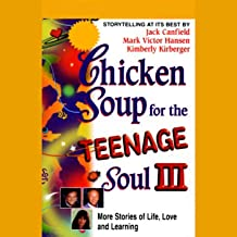 Chicken Soup for the Teenage Soul III: More Stories of Life, Love, and Learning
