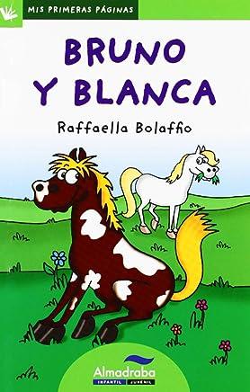 Bruno y blanca / Bruno and Blanca (Mis primeras páginas / My First Pages)