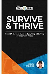 Survive & Thrive: The MSP & ITSP Owners Guide to Surviving & Thriving in Uncertain Times Kindle Edition