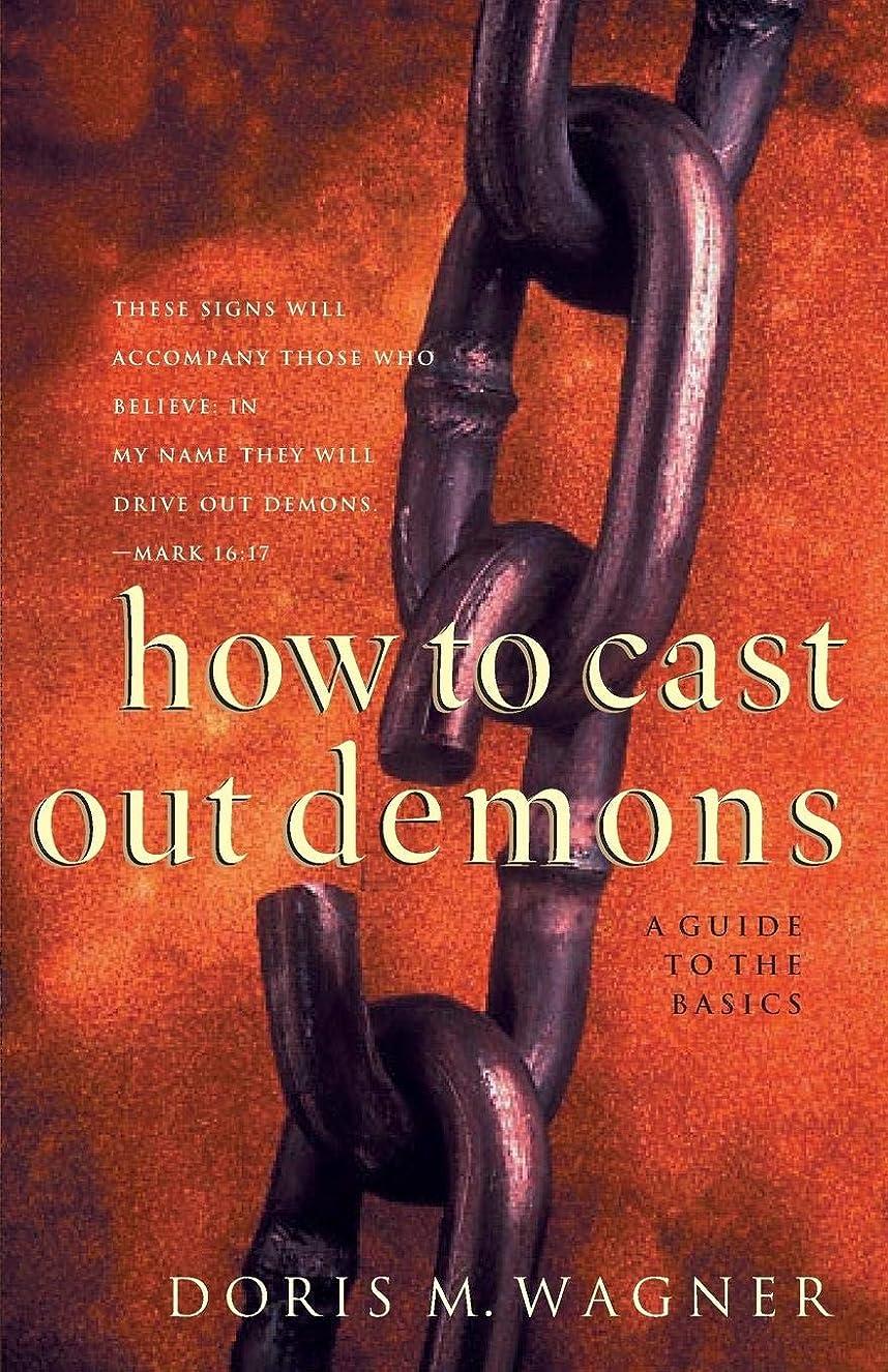 売り手注入するコンソールHow to Cast Out Demons: A Guide to the Basics