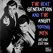 The Beat Generation and the Angry Young Men (Deluxe Edition)