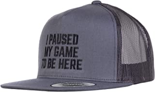 I Paused My Game to Be Here   Funny Video Gamer Humor Joke for Men Women Hat Cap