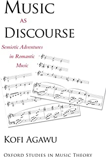 Music as Discourse: Semiotic Adventures in Romantic Music (Oxford Studies in Music Theory)