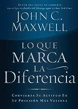 Lo que marca la diferencia: Convierta su actitud en su posesión más valiosa (Spanish Edition)