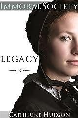 Legacy: Book Three: Immoral Society: An 18th Century and Regency Historical Romance Saga Kindle Edition