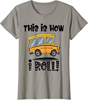 Womens This is How I Roll Funny School Bus Driver Sarcasm Saying T-Shirt