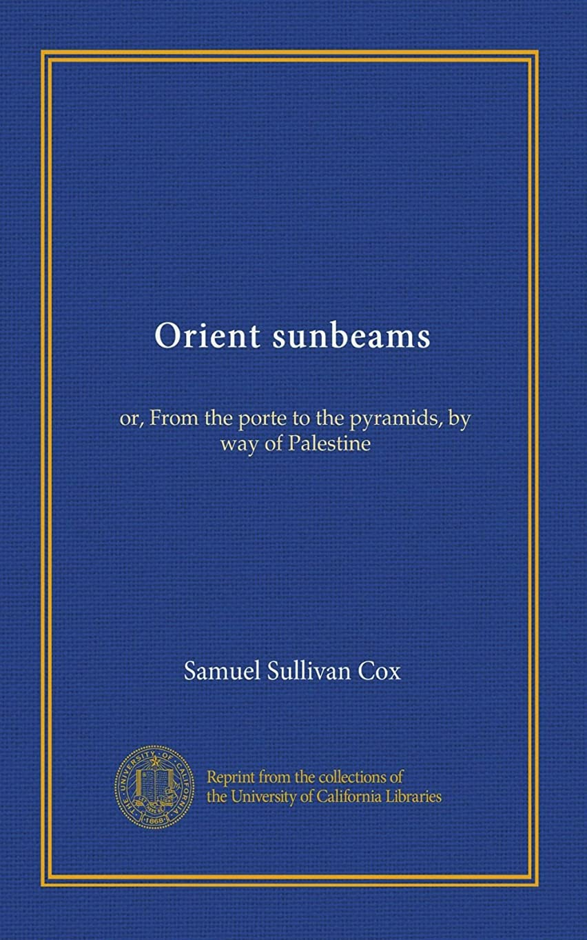 コーチオーバーフロー説明的Orient sunbeams: or, From the porte to the pyramids, by way of Palestine