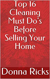 Top 16 Cleaning Must Do's Before Selling Your Home