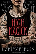 High Magick: A Guide to the Spiritual Practices That Saved My Life on Death Row PDF