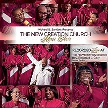 The New Creation Church Mass Choir (Michael Sanders Presents)