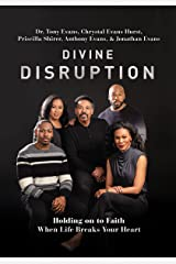 Divine Disruption: Holding on to Faith When Life Breaks Your Heart Kindle Edition