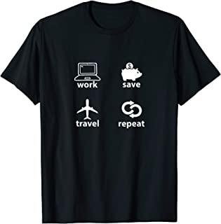 Work Save Travel Repeat Shirt