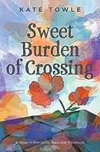 Sweet Burden of Crossing