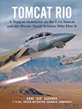 Download Tomcat Rio: A Topgun Instructor on the F-14 Tomcat and the Heroic Naval Aviators Who Flew It PDF