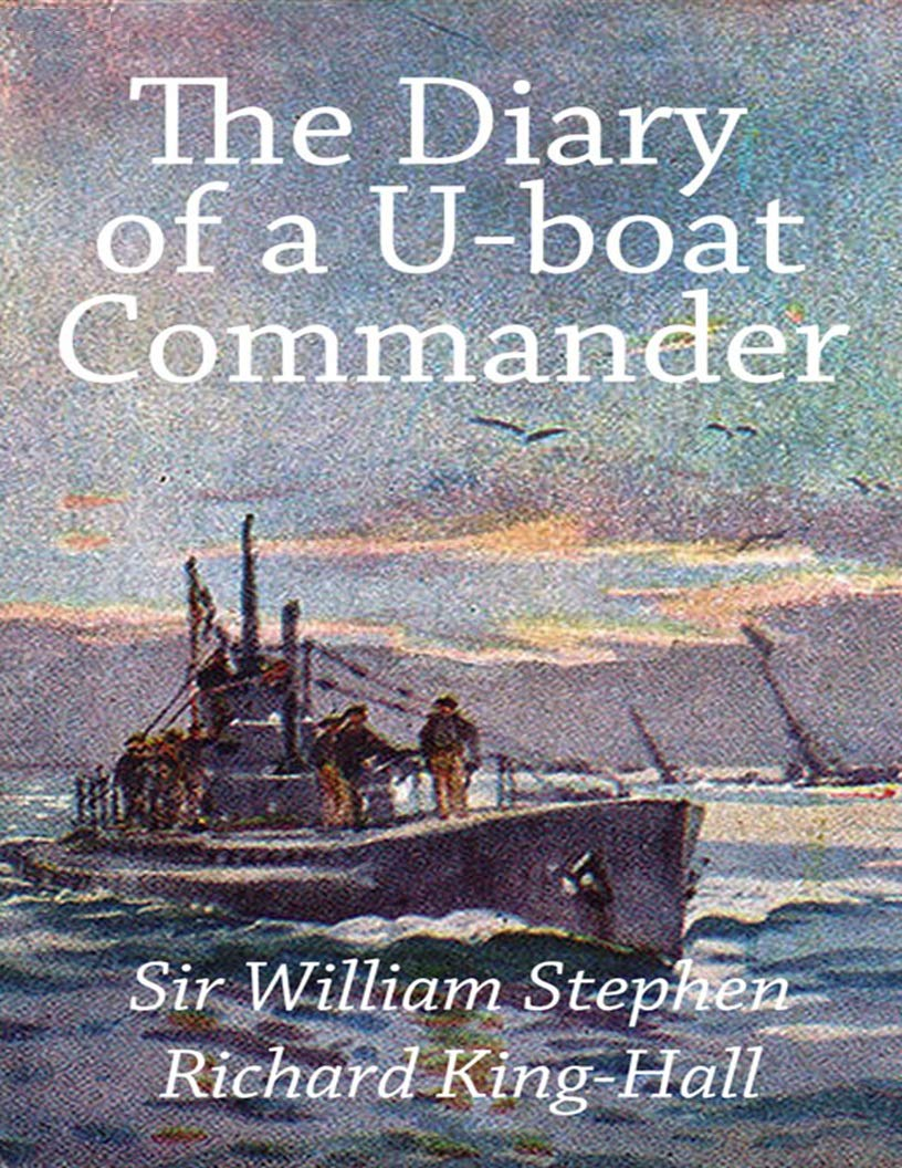The Diary of a U-boat Commander (Illustrated)