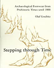 Stepping Through Time: Archaeological Footwear from Prehistoric Times until 1800