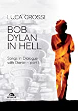 Bob Dylan in Hell: Songs in Dialogue with Dante – part I