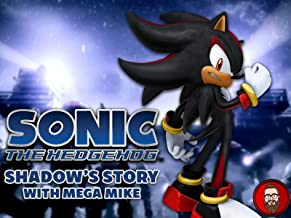 Sonic the Hedgehog Shadow's Story with Mega Mike