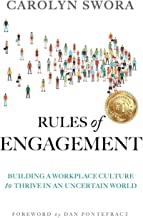 Rules of Engagement: Building a Workplace Culture to Thrive in an Uncertain World